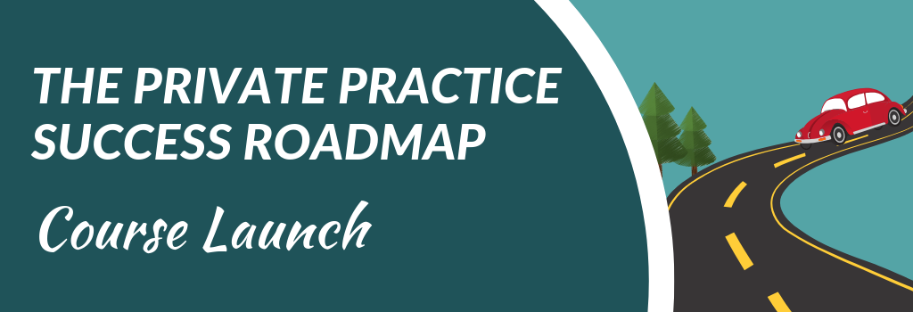The Private Practice Roadmap