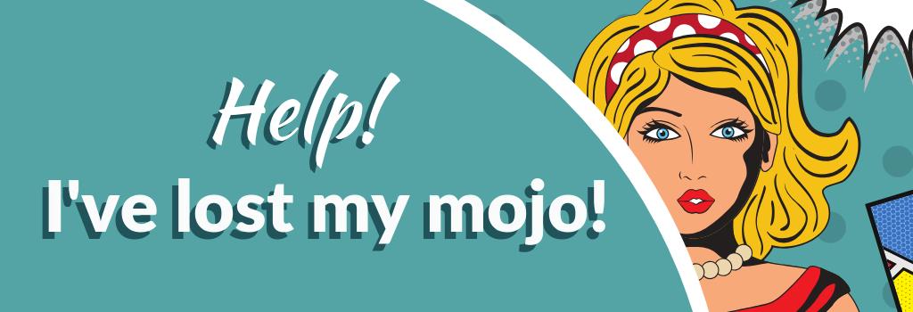 i lost my mojo