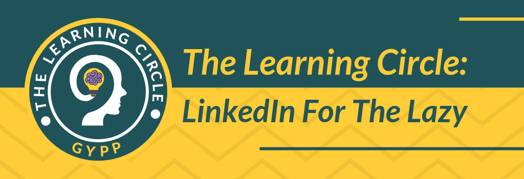 The Learning Circle: Linkedin for the Lazy - Grow Your Private Practice for counsellors and therapists