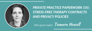 Private Practice Paperwork 101: Stress-free therapy contracts and privacy policies - Grow Your Private Practice for counsellors and therapists